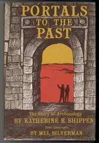 image of PORTALS TO THE PAST The Story of Archaeology