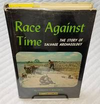 RACE AGAINST TIME. The Story of Salvage Archeology.