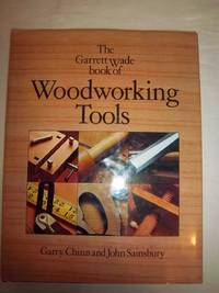The Garrett Wade Book of Woodworking Tools