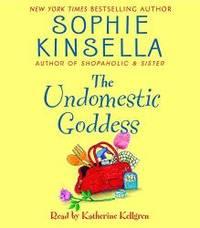 The Undomestic Goddess by Sophie Kinsella - 2006-08-07
