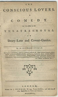 The conscious lovers. A comedy. As it is acted at the Theatres-Royal in Drury-Lane and Covent-Garden.
