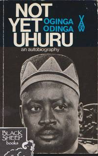 Not Yet Uhuru: The Autobiography of Oginga Odinga