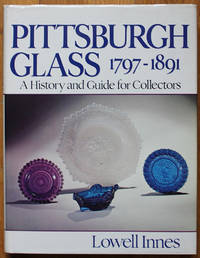 Pittsburgh Glass 1797-1891: A History and Guide for Collectors