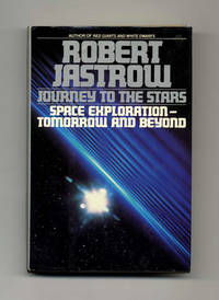 Journey To The Stars Space Exploration Tomorrow And Beyond  - 1st  Edition/1st Printing