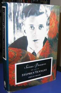 Serious Pleasures:  The Life of Stephen Tennant