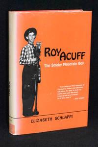 Roy Acuff; The Smoky Mountain Boy