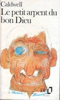 Le petit Arpent du bon Dieu by Caldwell Erskine - Paperback - 1981 - from davidlong68 and Biblio.co.uk
