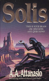 Solis by  A. A Attanasio - Paperback - First Paperback Edition - First Printing - 1995 - from Bookmarc Books (SKU: 015691)