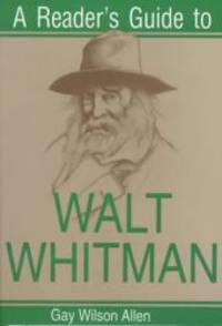 Reader's Guide to Walt Whitman (Reader's Guides) by Gay Allen - Paperback - 1997-01-01 - from Books Express and Biblio.com