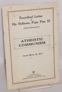Atheistic communism: encyclical letter of his holiness Pius XI (Divini Redemptoris)