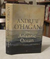 The Atlantic Ocean: Essays on Britain and America by  Andrew O'Hagan - 1st Edition - 2008 - from Dandy Lion Editions and Biblio.co.uk