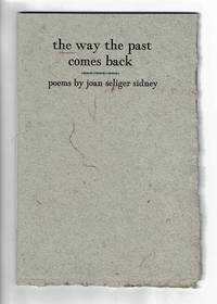 The way the past comes back. Poems..