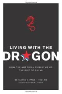 Living with the Dragon: How the American Public Views the Rise of China (Contemporary Asia in the...