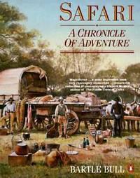 Safari : A Chronicle of Adventure by Bartle Bull - 1992