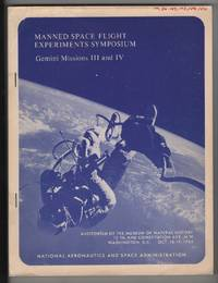 Manned Space Flight  Experiments Symposium: Gemini Missions III and IV