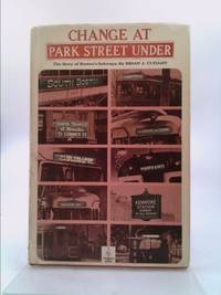 Change at Park Street Under : The Story of Boston's Subways