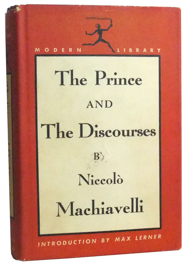 """the prince and the discourses and While machiavelli's teachings in the prince are without a doubt hardly   machiavelli's """"good side"""" comes out in his discourses on livy (ca."""