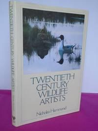 TWENTIETH CENTURY WILDLIFE ARTISTS