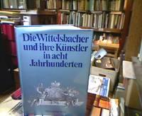 Die Wittelsbacher und ihre Künstler in acht Jahrhunderte