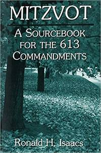 Mitzvot A Sourcebook for the 613 Commandments