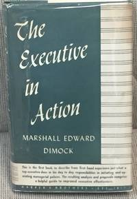 The Executive in Action by Marshall Edward Dimock - 1945 - from My Book Heaven (SKU: 024945)