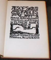 Aesop's Fables: Retold, Illustrated with Woodcuts, and Printed By Elfriede Abbe