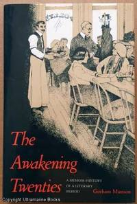 The Awakening Twenties, A Memoir-History of a Literary Period