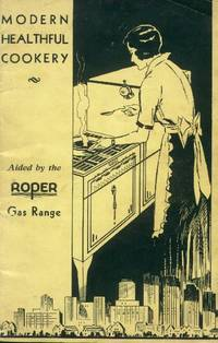 image of Modern Healthful Cookery (Aided By the Roper Gas Range)