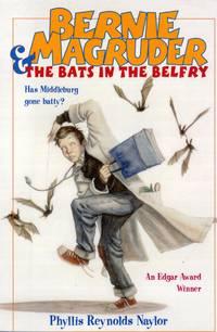 Bernie & Magruder & the Bats in the Belfry