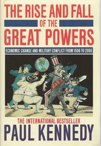 Rise And Fall Of The Great Powers, The  Economic Change and Military  Conflict from 1500 to 2000