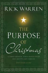 image of The Purpose of Christmas DVD Study Guide: A Three-Session, Video-Based Study for Groups and Individuals: A Three-session, Video-based Study for Groups ... Study Guide (Purpose of Christmas)