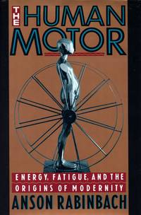 The Human Motor: Energy, Fatigue, and the Origins