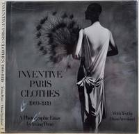 INVENTIVE PARIS CLOTHES 1909 - 1939. A Photographic Essay.