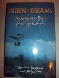 Queen of Dreams: The Story of a Yaqui Dreaming Woman by  Rolly  Heather and Kent - Hardcover - 1991 - from Nocturne Books and Music (SKU: 100911)