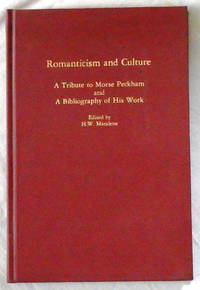 Romanticism and Culture: A Tribute to Morse Peckham and A Bibliography of His Work