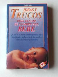 Ideas Y Trucos para Elegir el Nombre del Bebe