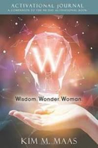 W - Wisdom. Wonder. Woman.: Activational Journal