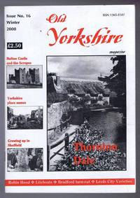 Old Yorkshire Magazine, Issue No. 16 Winter 2000 by edited by Brian Parker - Paperback - First Edition - 2000 - from Bailgate Books Ltd and Biblio.com