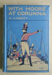 image of With Moore at Corunna. A Tale of the Peninsular War.