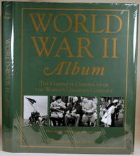 WORLD WAR II ALBUM The Complete Chronicle of the World's Greatest Conflict