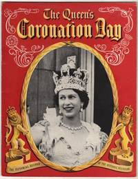 The Queen's Coronation Day: The pictorial record of the great Occasion