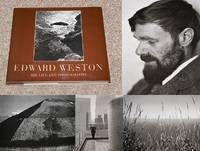 EDWARD WESTON HIS LIFE AND PHOTOGRAPHS: THE DEFINITIVE VOLUME OF HIS PHOTOGRAPHIC WORK
