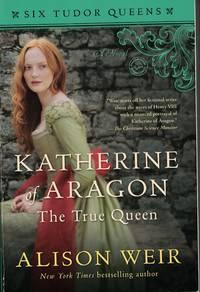 image of Katherine Of Aragon The True Queen