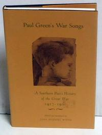 Paul Green's War Songs: A Southern Poet's History of the Great War 1917-1920