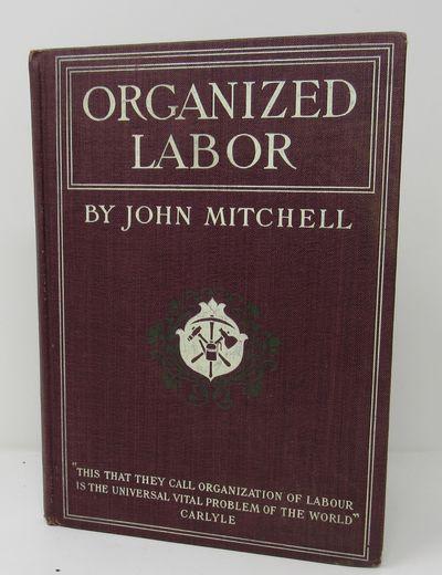 Organized Labor Its Problems,...