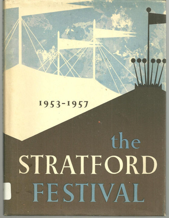 STRATFORD FESTIVAL Recorded in Pictures and Text of the Shakespearean Festival in Canada, Massey, Rt. Hon Vincent Foreword by