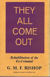 image of They All Come Out: Rehabilitation of the Ex-Criminal