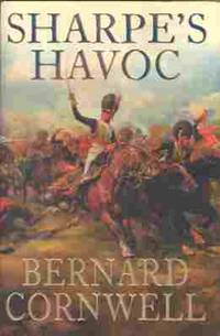 SHARPE'S HAVOC : Richard Sharpe and the campaign in northern Portugal, spring 1809