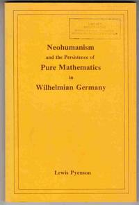 Neohumanism and the Persistence of Pure Mathematics in Wilhelmian Germany