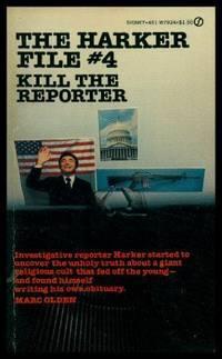 KILL THE REPORTER - The Harker File